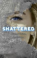 | Shattered | A Divergent Fanfiction {ON HOLD} by JspHi822
