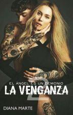 La Venganza 2 by Dianamarte