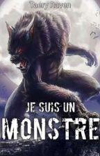 Je suis un Monstre... [TERMINÉE] by TaeryRaven