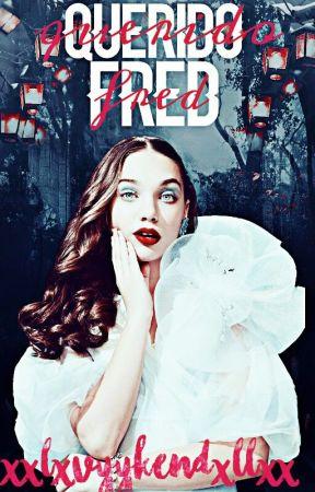 Querido Fred Weasley ▶HARRY POTTER by XxLxvyyKendxllxX
