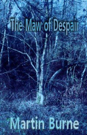 The Maw of Despair by burneplasmafire