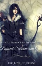 Beyond Sorrow And Grief |Entering Wattys2017 by bookishGirl-71004