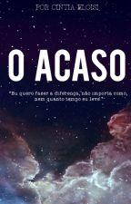 O Acaso by killy-