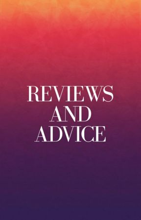 Reviews And Advice by SwearFreely