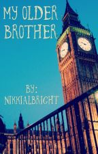 My Older Brother (Louis Tomlinson Fanfic) by NikkiAlbright