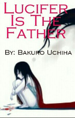 Lucifer Is The Father by BakuroUchiha