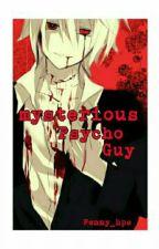 Mysterious Psycho Guy (bxb) by Fenny_hps