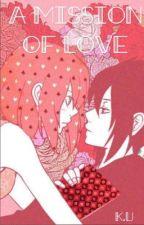 A mission of love by KarenU28