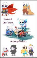 Undertale One Shots by ArchangelWolf22