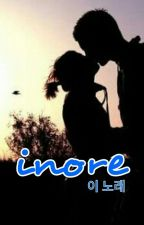 INORE  [TAMAT] by SophieAntoni