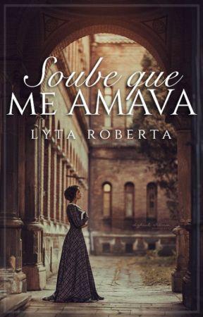 Soube Que Me Amava by LytaRoberta