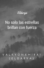[Valkyon]No sólo las estrellas brillan con fuerza[D][A][R] by IssamaraGNZ