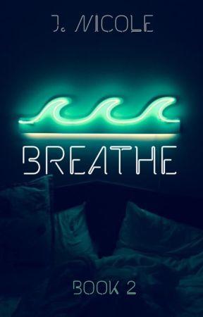 Breathe  by jxssrxch