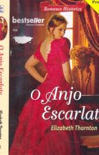 O Anjo Escarlate - Elizabeth Thornton (COMPLETO) by romancesdebanca