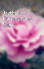 Jaythan or Nariana Short Story by TWPikachu16