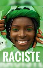 • RACISTE • TOME 2 by Holoska