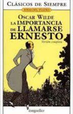 La Importancia de Llamarse Ernesto by EdMartinez98