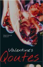 Valentine's Qoutes #Wattys2017 by wnjbb3