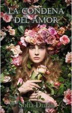 La Condena Del Amor (Saga los Bermont 4) by sofiadbaca