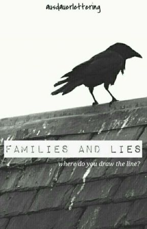 Families and Lies by ausdauerlettering