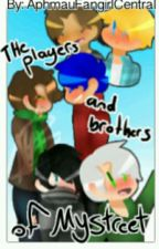 The Players And Brothers On Mystreet  by AphmauFangirlCentral