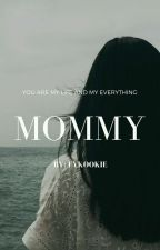 MOMMY ( TaeKook END / GS) by FyKookie