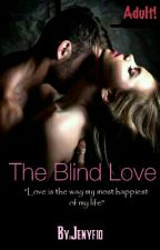 The Blind Love by Jenyfio