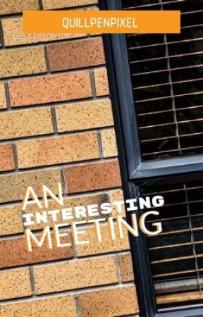 An Interesting Meeting by ktlwalker