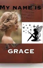 My name is GRACE by clary_duchannes