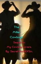 The Miller Cowboys (sequel to My Cowboy Lovers) by SecretWorldOfSin