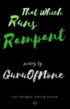 That Which Runs Rampant by GuruOfNone