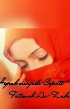 Hijrah Menjadi Seperti Fatimah Az-Zahra by Rina_Haslinda30