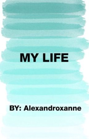 My life (Sequel of My Brother's Bestfriend) by alexandroxanne