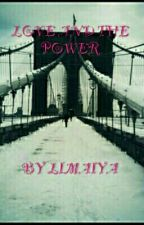 LOVE AND THE POWER by Limaiya