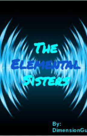 The Elemental Sisters (Ninjago Love Story) - Human