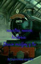 Nuestra nueva historia. Draco Malfoy y tu by jazminbarajas24z