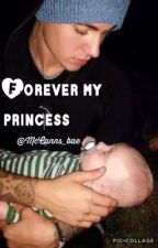 Forever My Princess! {COMPLETED} by McCanns_bae