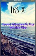 İKS X  by selinayakyol36