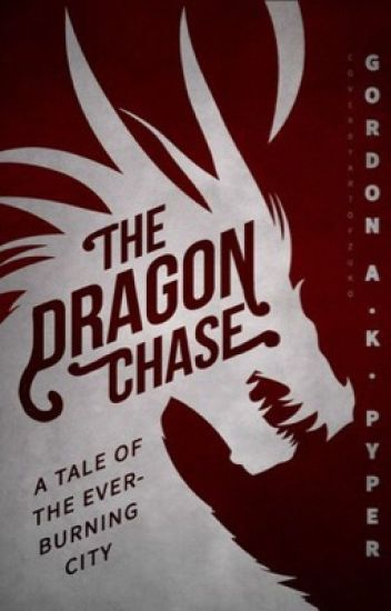 The Dragon Chase: A Tale of the Everburning City