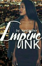 Empire Ink. by kyndauthor