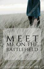 Meet me on the battlefield (ManxMan) Short Story by YasmineFernandez9984