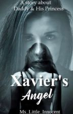 Xavier's Angel (VERY SLOW UPDATES) by Ms_Little_Innocent