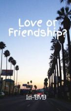 Love or Friendship? by Isi-BVB