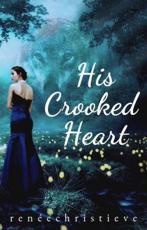 His Crooked Heart { Completed } by ReneeStickland