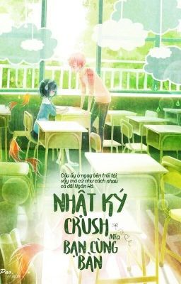 Đọc truyện Nhật Ký Crush Bạn Cùng Bàn!