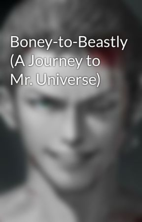 Boney-to-Beastly (A Journey to Mr. Universe) by Rovinichi
