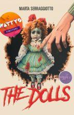 The Dolls (vincitrice Wattys 2017) by puddinharleyquinn