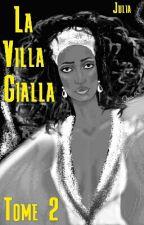 La Villa Gialla : Tome 2 by Julia_Scrive