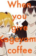 When you give Kageyama coffee by DoReMi_HiMe