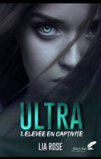 Ultra (sous contrat d'édition) by LiaCRose